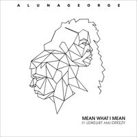 AlunaGeorge feat. Leikeli47 & Dreezy - Mean What I Mean