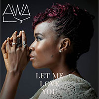 Awa Ly - Let Me Love You