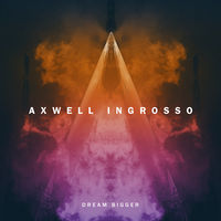 Axwell Λ Ingrosso feat. Pharrell Williams - Dream Bigger