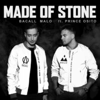 Bacall & Malo feat. Prince Osito - Made Of Stone