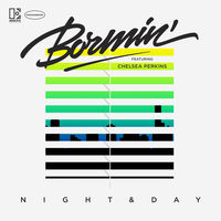 Bormin' feat. Chelsea Perkins - Night & Day