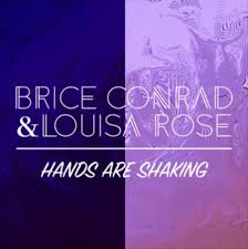 Brice Conrad & Louisa Rose - Hands Are Shaking