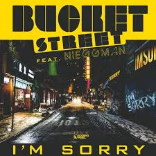 Bucket Street - I'm Sorry