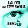 Carl Fath feat. Steve Edwards - Humans Cry