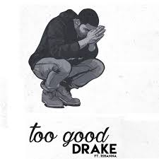 Drake feat. Rihanna - Too Good
