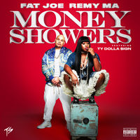 Fat Joe & Remy Ma feat. Ty Dolla $ign - Money Showers