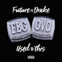 Future feat. Drake - Used To This