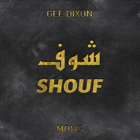 Gee Dixon feat. Moms - Shouf