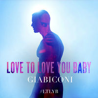 Giabiconi - Love To Love You Baby