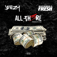 Jeezy feat. Bankroll Fresh - All There