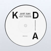 KDA feat. Tinashe - Just Say