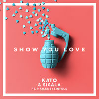 Kato & Sigala feat. Hailee Steinfeld - Show You Love