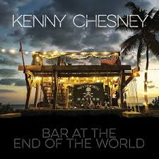 Kenny Chesney - Bar At The End Of The World