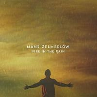 Måns Zelmerlöw - Fire In The Rain