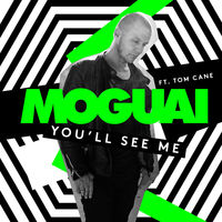 Moguai feat. Tom Cane - You'll See Me