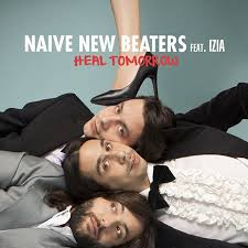 Naive New Beaters feat. Izia - Heal Tomorrow