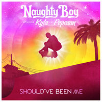 Naughty Boy feat. Kyla & Popcaan - Should've Been Me