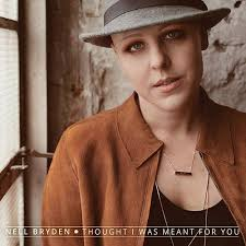 Nell Bryden - Thought I Was Meant For You