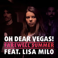 Oh Dear Vegas feat. Lisa Milo - Farewell Summer