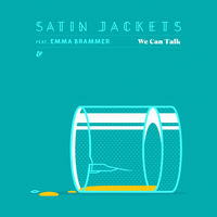 Satin Jackets feat. Emma Brammer - We Can Talk