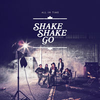Shake Shake Go - There's Nothing Better