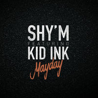 Shy'm feat. Kid Ink - Mayday