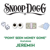 Snoop Dogg feat. Jeremih - Point Seen Money Gone