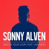 Sonny Alven feat. Una Sand - Give Me Your Lovin'