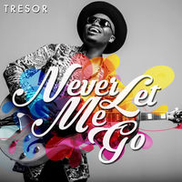 Tresor - Never Let Me Go