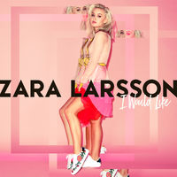 Zara Larsson - I Would Like