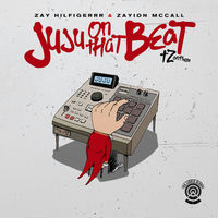 Zay Hilfigerrr & Zayion McCall - Juju On That Beat (TZ Anthem)